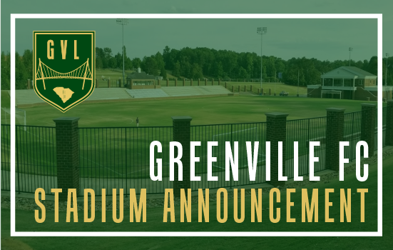 GREENVILLE FC UNVEILS STADIUM LOCATION / SEASON TICKETS